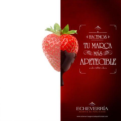 """Echeverría Agencia de Publicidad Campaña """"Hacemos tu marca más apetecible"""" Fresa, chocolate"""