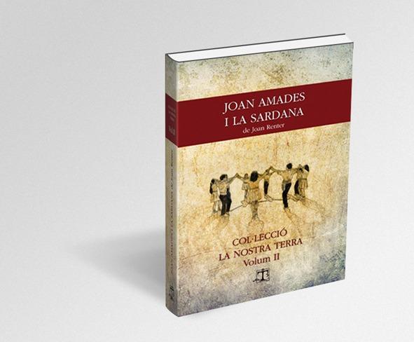 """Diseño e ilustración de la portada del libro """"Joan Amades i la sardana"""" de Joan Renter. Col·lecció La Nostra Terra Volum II"""